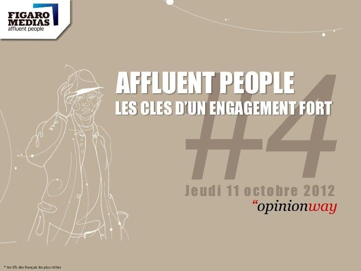 AFFLUENT PEOPLE                                        LES CLES D'UN ENGAGEMENT FORT                                      ...