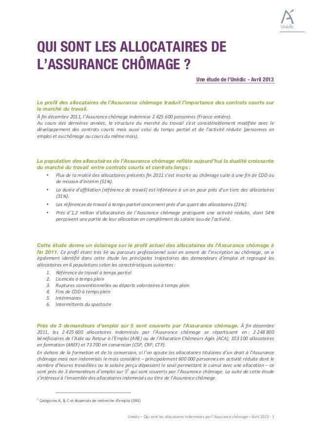 Unédic – Qui sont les allocataires indemnisés par l'Assurance chômage – Avril 2013 -‐ 1 QUI...