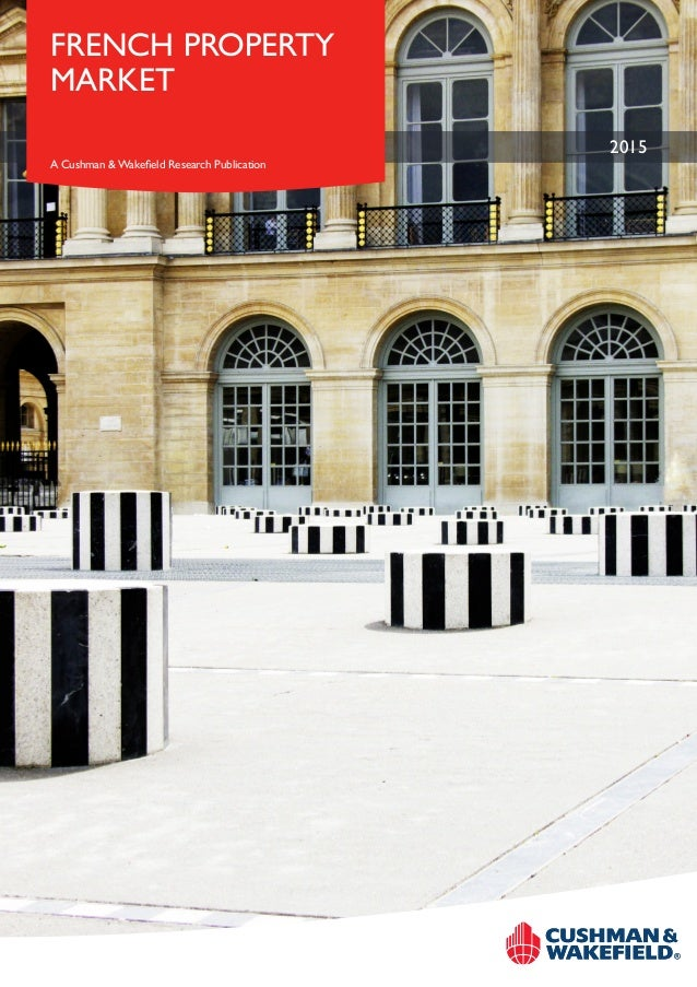 2015 FRENCH PROPERTY MARKET A Cushman & Wakefield Research Publication