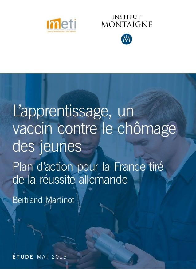 L'apprentissage, un vaccin contre le chômage des jeunes Plan d'action pour la France tiré de la réussite allemande Bertran...