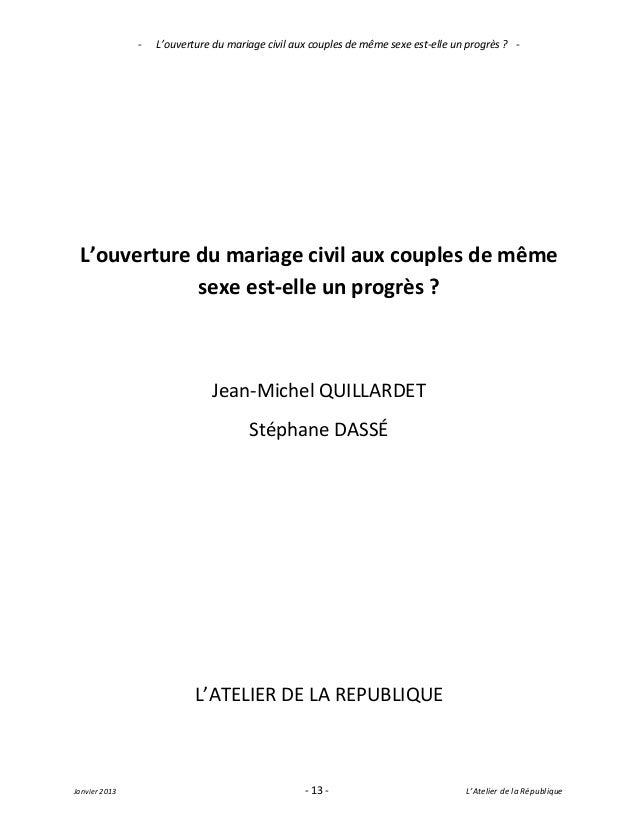 -   L'ouverture du mariage civil aux couples de même sexe est-elle un progrès ? - L'ouverture du mariage civil aux couples...