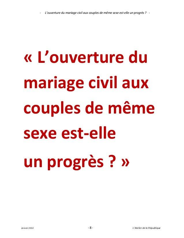 -   L'ouverture du mariage civil aux couples de même sexe est-elle un progrès ? -  « L'ouverture du  mariage civil aux  co...
