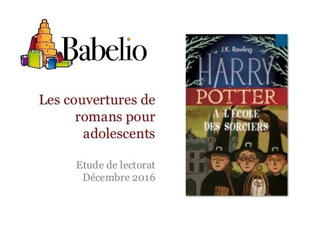 Les couvertures de romans pour adolescents Etude de lectorat Décembre 2016
