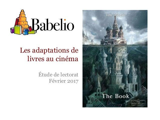 Les adaptations de livres au cinéma Étude de lectorat Février 2017