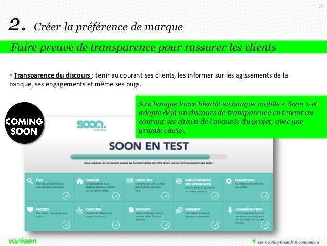 36  2.  Créer la préférence de marque  Faire preuve de transparence pour rassurer les clients  Transparence du discours :...