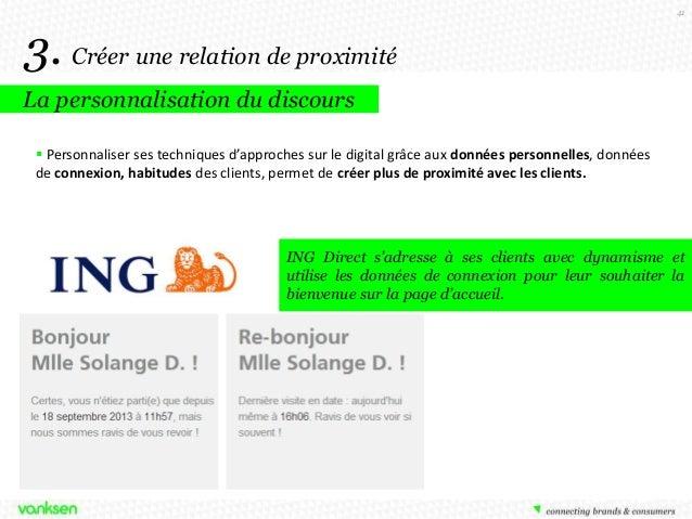 41  3. Créer une relation de proximité La personnalisation du discours  Personnaliser ses techniques d'approches sur le d...