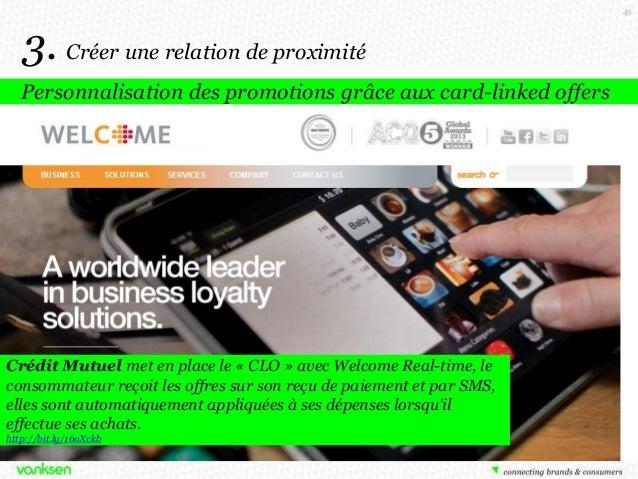 45  3. Créer une relation de proximité Personnalisation des promotions grâce aux card-linked offers  Crédit Mutuel met en ...