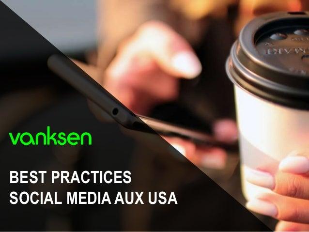 BEST PRACTICES SOCIAL MEDIA AUX USA