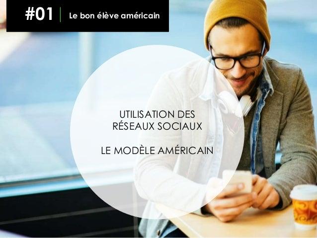 UTILISATION DES RÉSEAUX SOCIAUX LE MODÈLE AMÉRICAIN 2#01 Le bon élève américain