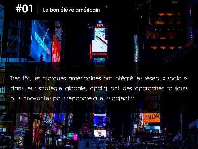 Très tôt, les marques américaines ont intégré les réseaux sociaux dans leur stratégie globale, appliquant des approches to...
