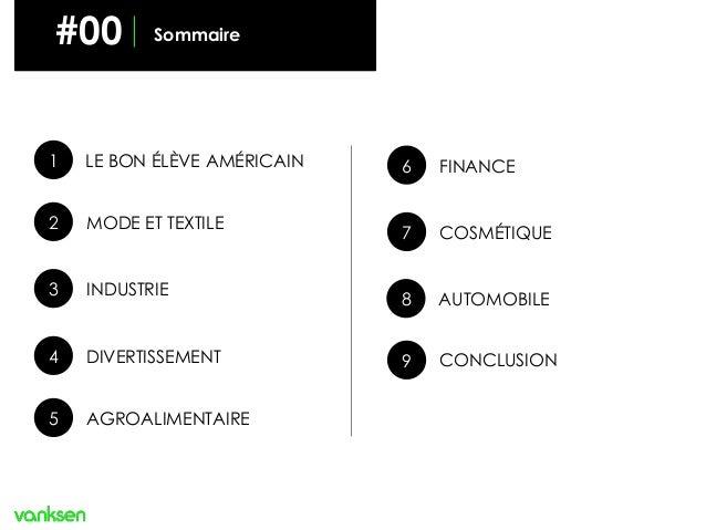 SOMMAIRE 2 3 4 5 1 LE BON ÉLÈVE AMÉRICAIN MODE ET TEXTILE INDUSTRIE DIVERTISSEMENT AGROALIMENTAIRE #00 Sommaire 6 7 FINANC...