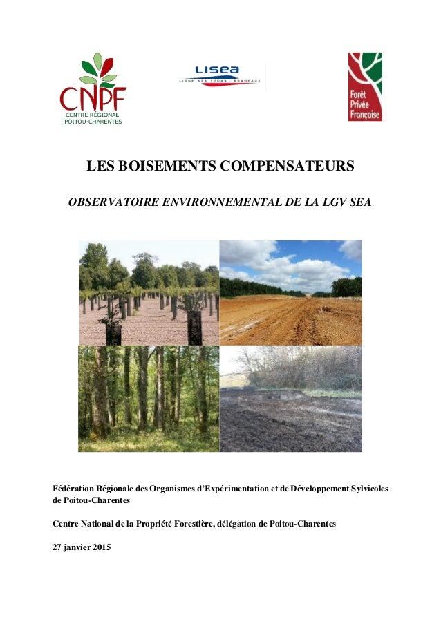 LES BOISEMENTS COMPENSATEURS OBSERVATOIRE ENVIRONNEMENTAL DE LA LGV SEA Fédération Régionale des Organismes d'Expérimentat...