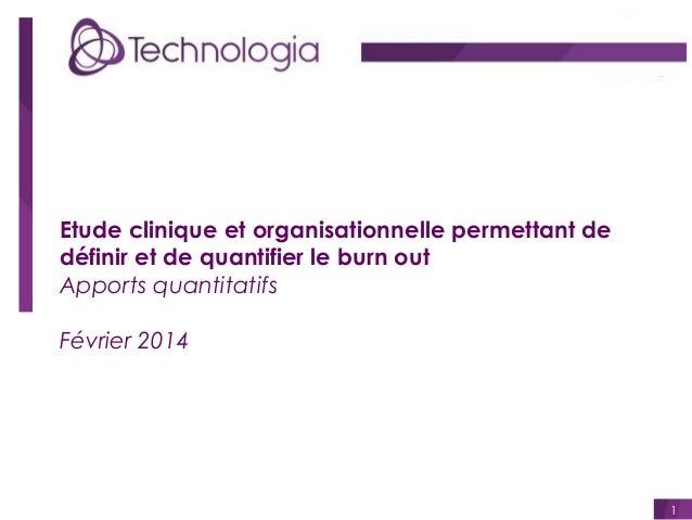 Etude clinique et organisationnelle permettant de définir et de quantifier le burn out Apports quantitatifs Février 2014  ...