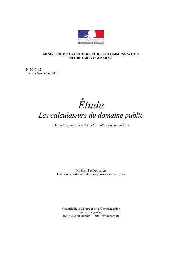 MINISTERE DE LA CULTURE ET DE LA COMMUNICATION SECRETARIAT GENERAL N°2013-02 version Novembre 2013  Étude Les calculateurs...