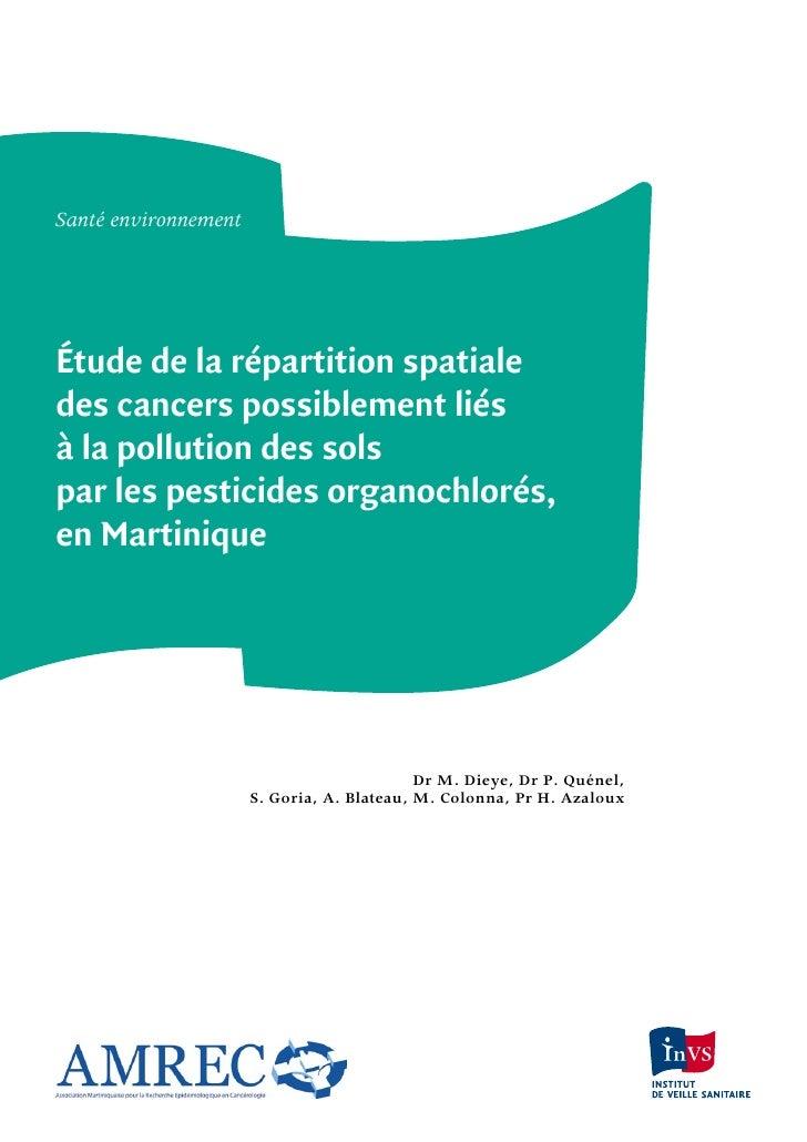 Santé environnement     Étude de la répartition spatiale des cancers possiblement liés à la pollution des sols par les pes...