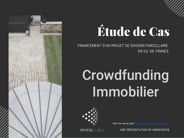 Pour en savoir plus https://www.immocratie.com Crowdfunding Immobilier