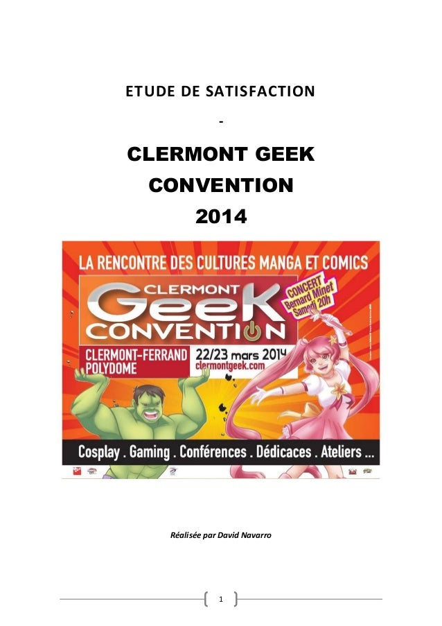 1 ETUDE DE SATISFACTION - CLERMONT GEEK CONVENTION 2014 Réalisée par David Navarro