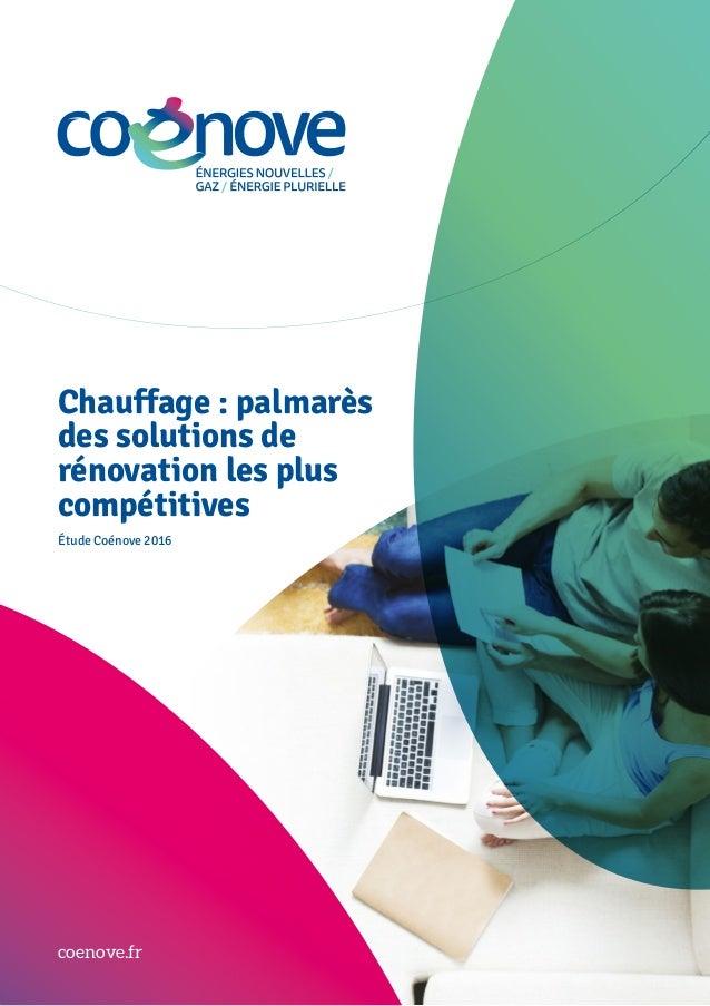 Chauffage : palmarès des solutions de rénovation les plus compétitives coenove.fr Étude Coénove 2016 LES AIDES FINANCIÈRES...