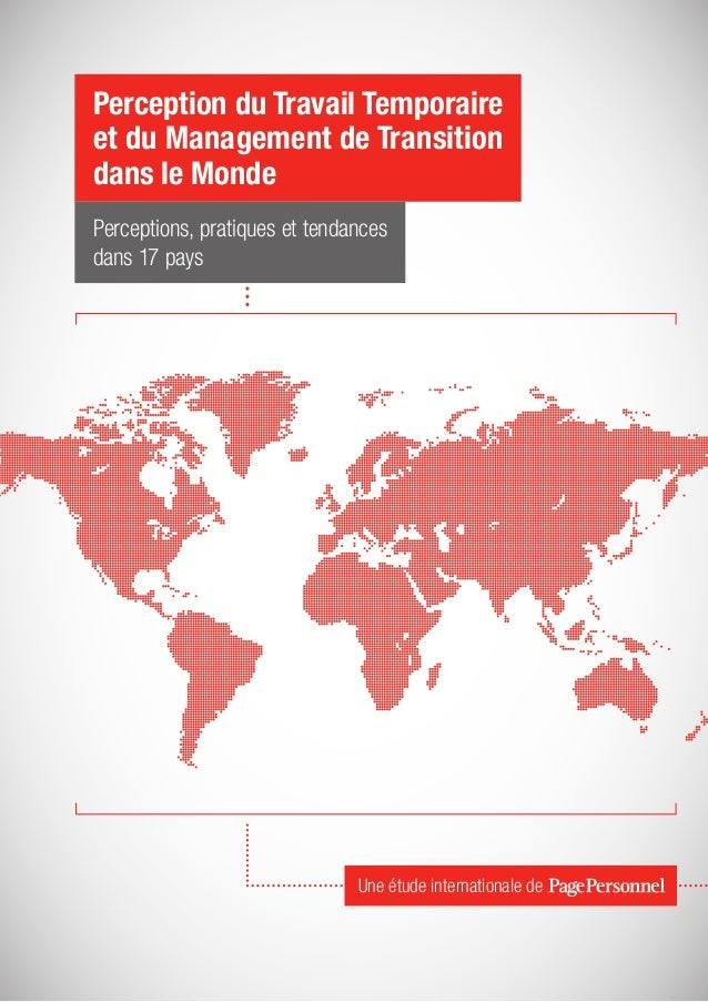 Perception du Travail Temporaire et du Management de Transition dans le Monde Perceptions, pratiques et tendances dans 17 ...