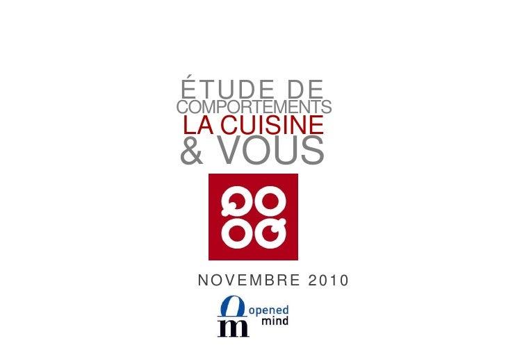 ÉTUDE DE<br />COMPORTEMENTS<br />LA CUISINE<br />& VOUS<br />NOVEMBRE 2010<br />