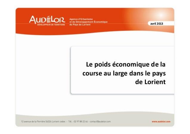 avril 2013 Le poids économique de la course au large dans le pays de Lorient