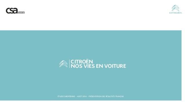 ÉTUDE EUROPÉENNE–AOÛT 2016–PRÉSENTATION DES RÉSULTATS FRANÇAIS CITROËN NOS VIES EN VOITURE