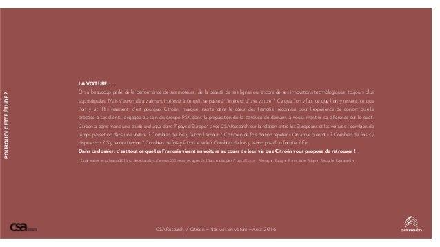 POURQUOICETTEÉTUDE? CSA Research / Citroën – Nos vies en voiture – Août 2016 LA VOITURE... On a beaucoup parlé de la perfo...