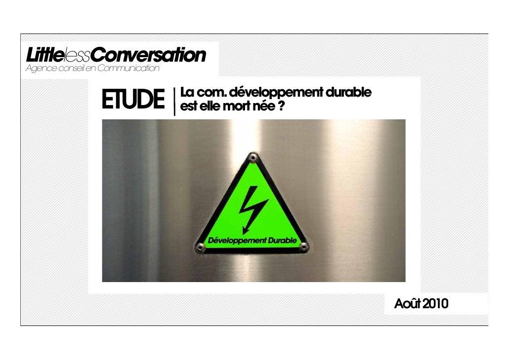 LittlelessConversationAgence conseil en Communication                          La com. développement durable            ET...