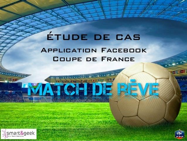 étude de cas Application Facebook   Coupe de FranceMatch de rêve
