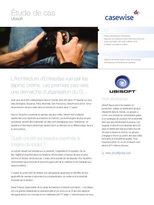 Étude de cas Ubisoft  Défi • Projet d'Architecture d'Entreprise • Disposer d'un Système d'Information plus structuré et ...