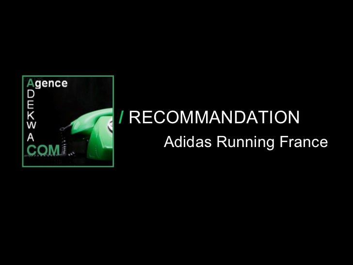 30 Octobre 07 /  RECOMMANDATION Adidas Running France