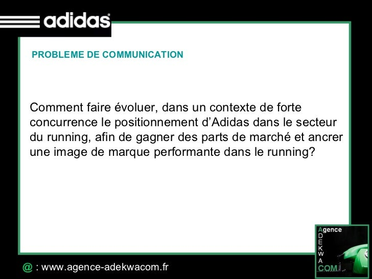 30 Octobre 07 @  : www.agence-adekwacom.fr PROBLEME DE COMMUNICATION Comment faire évoluer, dans un contexte de forte  con...