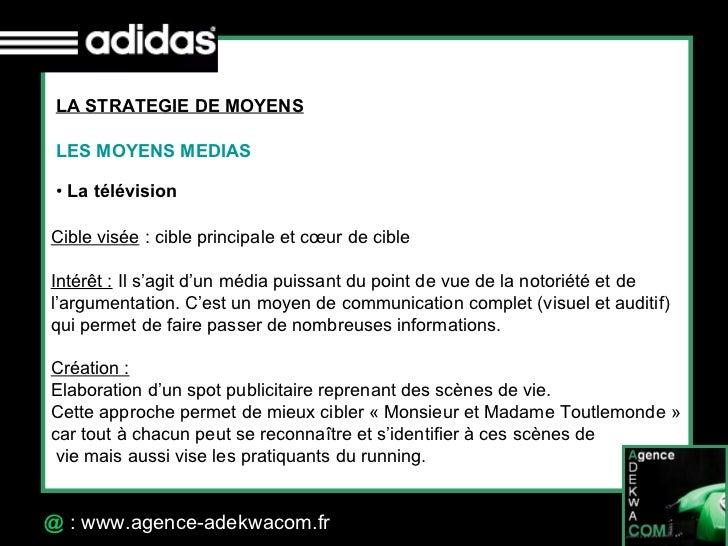 30 Octobre 07 @  : www.agence-adekwacom.fr LA STRATEGIE DE MOYENS LES MOYENS MEDIAS <ul><li>La télévision </li></ul>Cible...