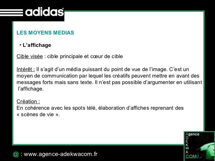 30 Octobre 07 @  : www.agence-adekwacom.fr LES MOYENS MEDIAS <ul><li>L'affichage </li></ul>Cible visée : cible principale...