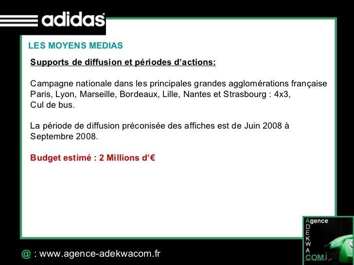 30 Octobre 07 @  : www.agence-adekwacom.fr <ul><li>L'affichage </li></ul>Cible visée : cible principale et cœur de cible ...