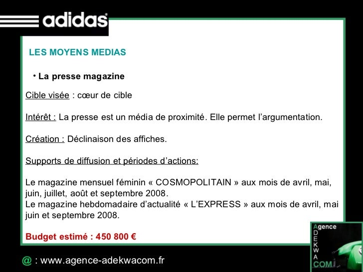 30 Octobre 07 @  : www.agence-adekwacom.fr <ul><li>La presse magazine </li></ul>Cible visée : cœur de cible Intérêt:  La...