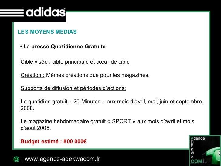 30 Octobre 07 @  : www.agence-adekwacom.fr <ul><li>La presse Quotidienne Gratuite </li></ul>LES MOYENS MEDIAS Cible visée ...