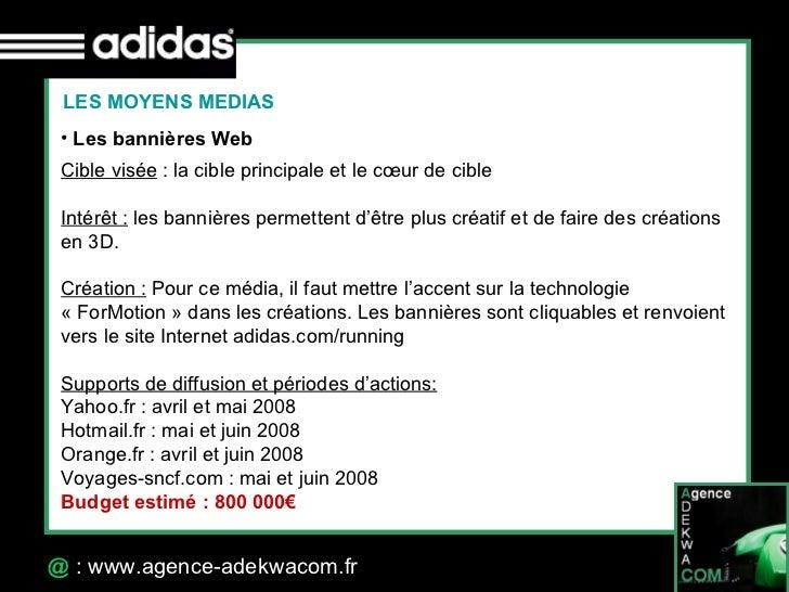 30 Octobre 07 @  : www.agence-adekwacom.fr <ul><li>Les bannières Web </li></ul>LES MOYENS MEDIAS Cible visée : la cible p...