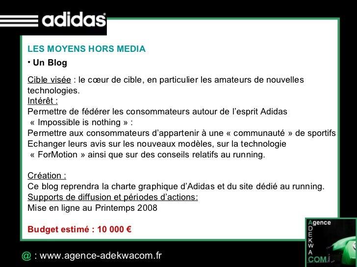 30 Octobre 07 @  : www.agence-adekwacom.fr <ul><li>Un Blog </li></ul>Cible visée : le cœur de cible, en particulier les a...