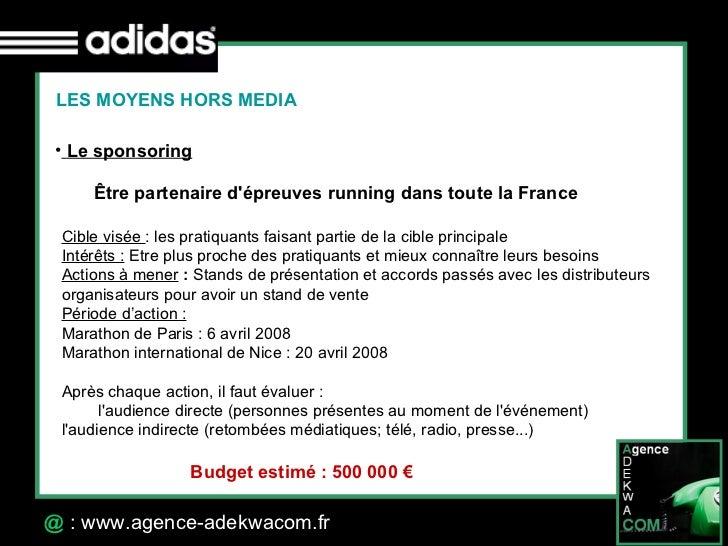 30 Octobre 07 @  : www.agence-adekwacom.fr LES MOYENS HORS MEDIA <ul><li>Le sponsoring </li></ul>Être partenaire d'épreuve...