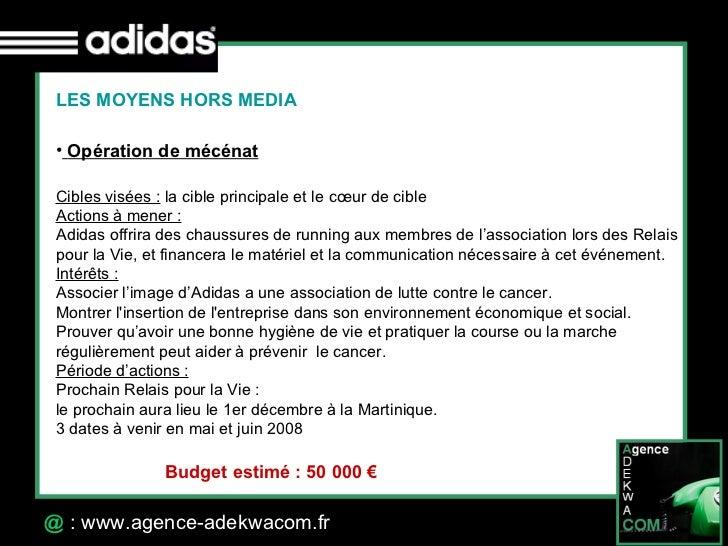 30 Octobre 07 @  : www.agence-adekwacom.fr LES MOYENS HORS MEDIA <ul><li>Opération de mécénat </li></ul>Cibles visées:  l...