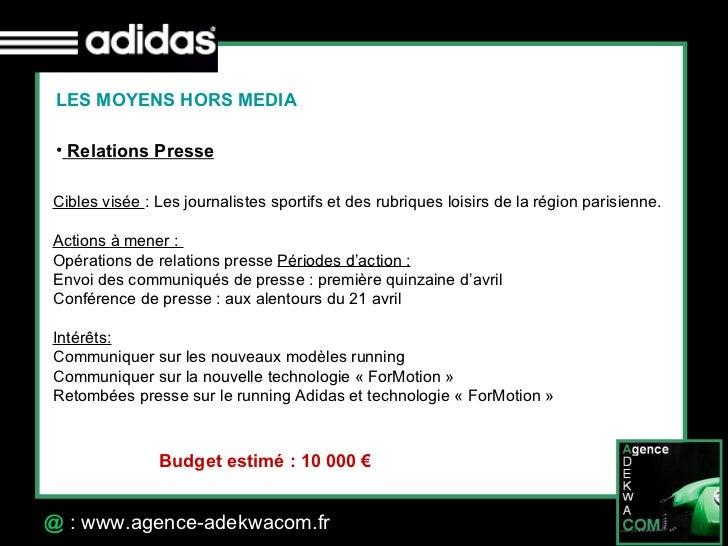 30 Octobre 07 @  : www.agence-adekwacom.fr LES MOYENS HORS MEDIA <ul><li>Relations Presse </li></ul>Cibles visée : Les jo...