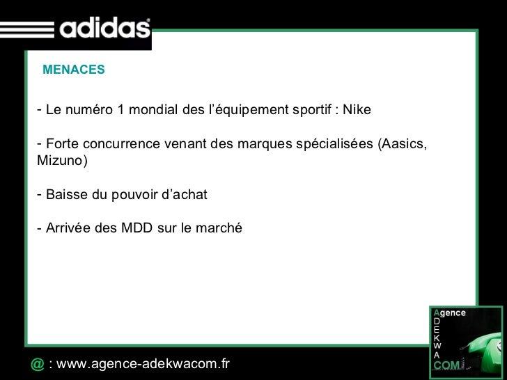 30 Octobre 07 @  : www.agence-adekwacom.fr MENACES <ul><li>Le numéro 1 mondial des l'équipement sportif: Nike </li></ul><...