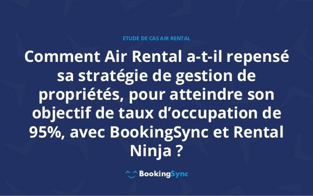 Comment Air Rental a-t-il repensé sa stratégie de gestion de propriétés, pour atteindre son objectif de taux d'occupation ...