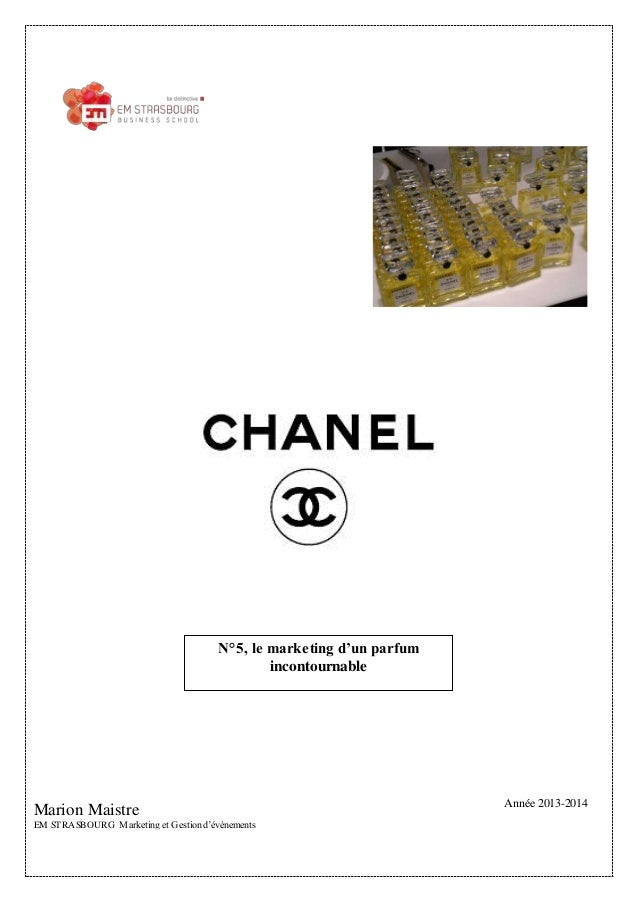 N°5, le marketing d'un parfum  Marion Maistre  EM STRASBOURG Marketing et Gestion d'évènements  incontournable  Année 2013...