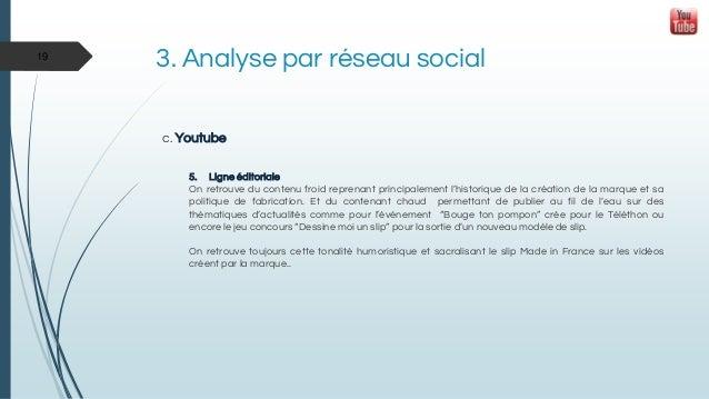3. Analyse par réseau social c. Youtube 5. Ligne éditoriale On retrouve du contenu froid reprenant principalement l'histor...