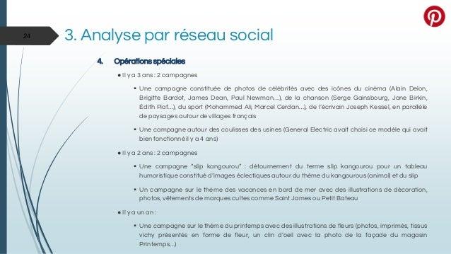 3. Analyse par réseau social 4. Opérations spéciales ● Il y a 3 ans : 2 campagnes  Une campagne constituée de photos de c...