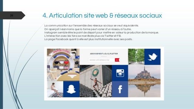 4. Articulation site web & réseaux sociaux La communication sur l'ensemble des réseaux sociaux se veut équivalente. On ape...