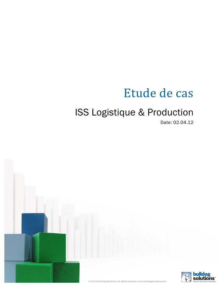!                                       Etude&de&cas&&    ISS Logistique & Production                                     ...
