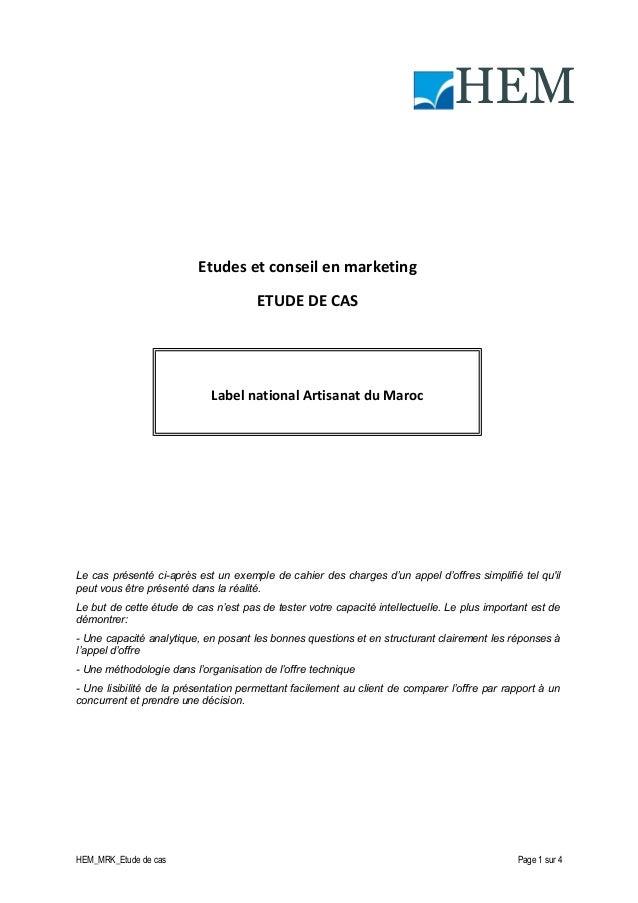 HEM  Etudes et conseil en marketing ETUDE DE CAS  Label national Artisanat du Maroc  Le cas présenté ci-après est un exemp...